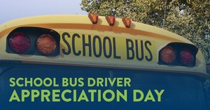 School Bus Drivers' Appreciation Day 10/24